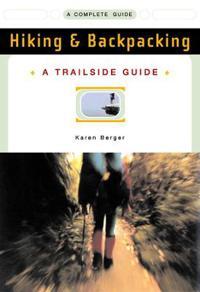 A Trailside Guide: Hiking & Backpacking