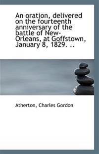 An oration, delivered on the fourteenth anniversary of the battle of New-Orleans, at Goffstown, Janu