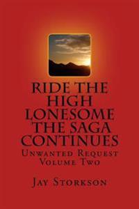 Ride the High Lonesome the Saga Continues: Unwanted Request