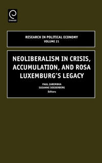 Neoliberalism in Crisis, Accumulation, and Rosa Luxemburg's Legacy