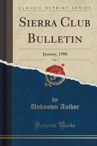 Sierra Club Bulletin, Vol. 3