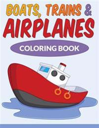Boats, Trains & Airplanes Coloring Book