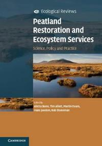 Peatland Restoration and Ecosystem Services: Science, Policy and Practice