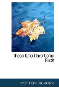 Those Who Have Come Back