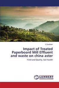 Impact of Treated Paperboard Mill Effluent and Waste on China Aster