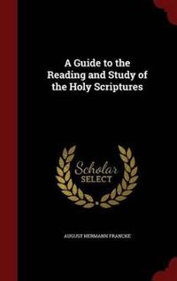 A Guide to the Reading and Study of the Holy Scriptures