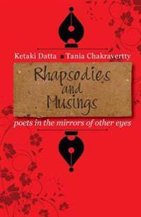 Rhapsodies and Musings: Poets in the Mirrors of Other Eyes
