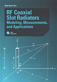 RF Coaxial Slot Radiators: Modeling, Measurements and Applications