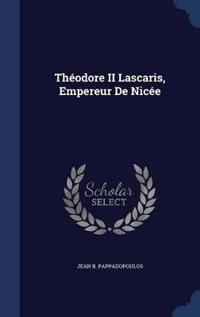Theodore II Lascaris, Empereur de Nicee