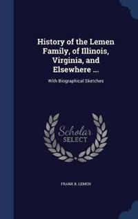 History of the Lemen Family, of Illinois, Virginia, and Elsewhere ...