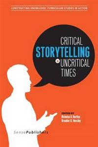 Critical Storytelling in Uncritical Times