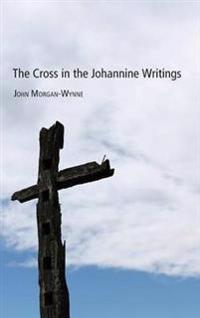 The Cross in the Johannine Writings