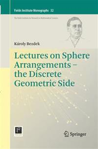 Lectures on Sphere Arrangements - the Discrete Geometric Side