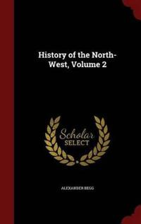 History of the North-West; Volume 2