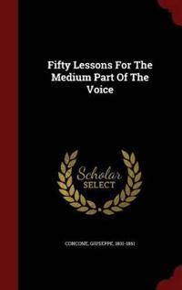 Fifty Lessons for the Medium Part of the Voice
