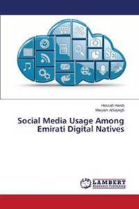 Social Media Usage Among Emirati Digital Natives