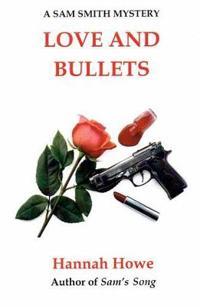Love and Bullets: A Sam Smith Mystery