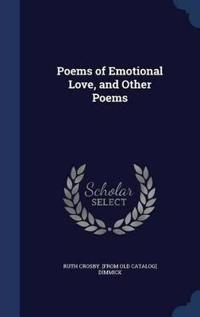 Poems of Emotional Love, and Other Poems