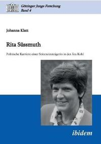Rita S ssmuth. Politische Karriere Einer Seiteneinsteigerin in Der  ra Kohl