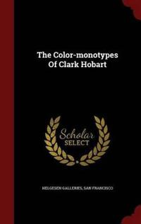 The Color-Monotypes of Clark Hobart