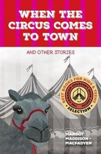 When the Circus Comes to Town and Other Stories