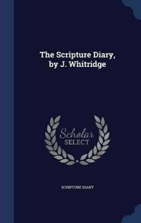The Scripture Diary, by J. Whitridge