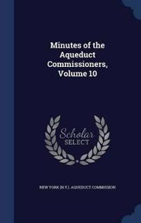 Minutes of the Aqueduct Commissioners, Volume 10