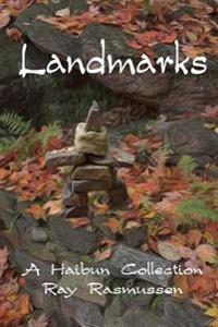 Landmarks: A Haibun Collection