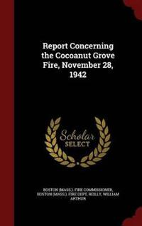 Report Concerning the Cocoanut Grove Fire, November 28, 1942
