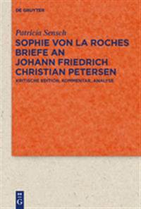 Sophie Von La Roches Briefe an Johann Friedrich Christian Petersen 1788–1806