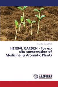 Herbal Garden - For Ex-Situ Conservation of Medicinal & Aromatic Plants