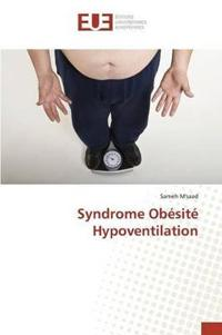 Syndrome Ob�sit� Hypoventilation
