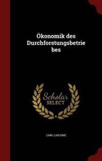 Okonomik Des Durchforstungsbetriebes