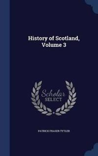 History of Scotland, Volume 3