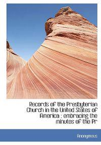 Records of the Presbyterian Church in the United States of America