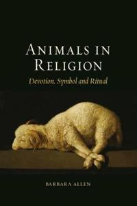 Animals in Religion: Devotion, Symbol and Ritual