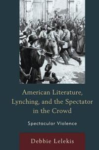 American Literature, Lynching, and the Spectator in the Crowd