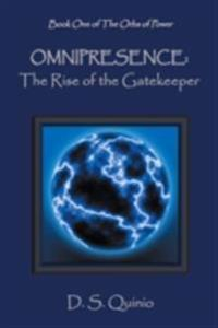 Omnipresence: The Rise of the Gatekeeper