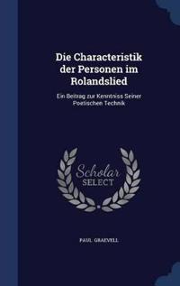 Die Characteristik Der Personen Im Rolandslied