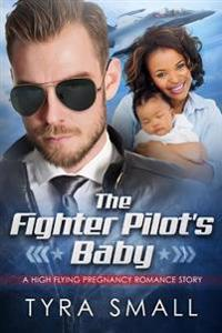 The Fighter Pilot's Baby: A Bwwm Military Pregnancy Romance