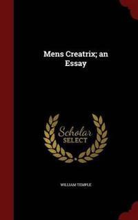 Mens Creatrix; An Essay