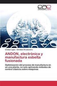 Andon, Electronica y Manufactura Esbelta Fusionada
