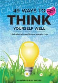 49 ways to think yourself well - mind science in practice one step at a tim