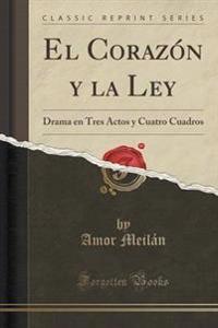 El Corazon y La Ley