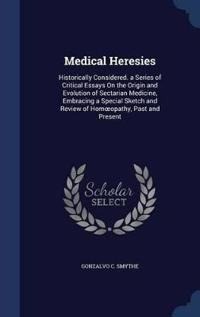 Medical Heresies