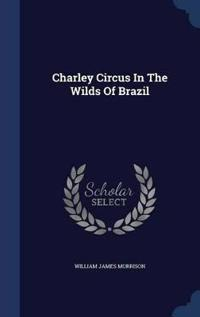 Charley Circus in the Wilds of Brazil
