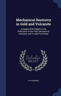 Mechanical Dentistry in Gold and Vulcanite