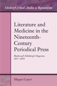 Literature and Medicine in the Nineteenth-Century Periodical Press: Blackwood's Edinburgh Magazine, 1817-1858