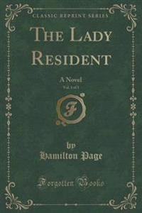 The Lady Resident, Vol. 1 of 3