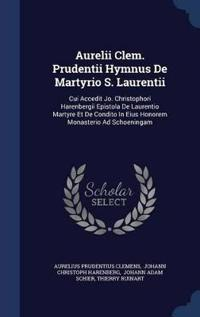 Aurelii Clem. Prudentii Hymnus de Martyrio S. Laurentii
